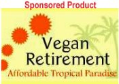 Vegan Retirement, Affordable Tropcial Paradise